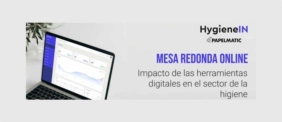 Mesa Redonda Herramientas Digitales en el sector de la higiene profesional